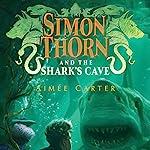 Simon Thorn and the Shark's Cave: Simon Thorn, Book 3 | Aimée Carter