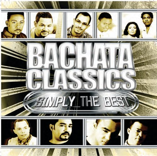 ... Bachata Classics Simply The Best