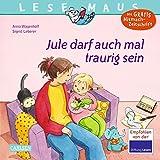 Jule darf auch mal traurig sein (LESEMAUS, Band 129)