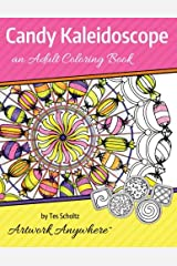 Candy Kaleidoscope: an Adult Coloring Book (Mandalas and Pinwheels to Color) (Volume 1) Paperback