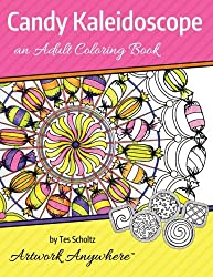Candy Kaleidoscope: an Adult Coloring Book (Mandalas and Pinwheels to Color) (Volume 1)