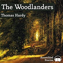 The Woodlanders Audiobook by Thomas Hardy Narrated by Peter Newcombe Joyce