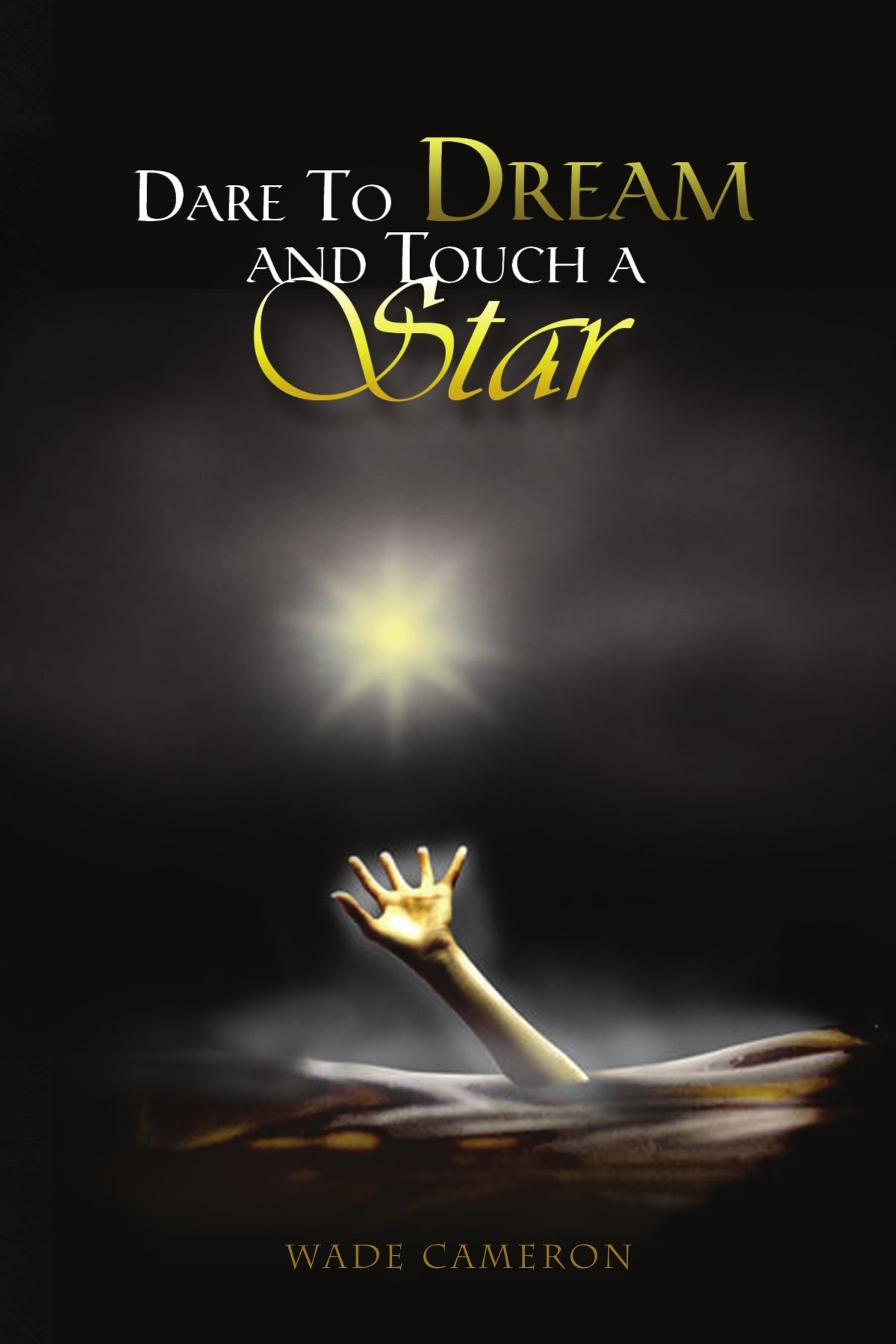 Read Online Dare To Dream and Touch A Star pdf epub