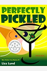 Perfectly Pickled: Humorous Cozy Mystery - Funny Adventures of Mina Kitchen - with Recipes (Mina Kitchen Cozy Mystery Series - Book 4) Kindle Edition