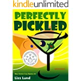 Perfectly Pickled: Humorous Cozy Mystery - Funny Adventures of Mina Kitchen - with Recipes (Mina Kitchen Cozy Comedy Series B