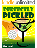 Perfectly Pickled: Humorous Cozy Mystery - Funny Adventures of Mina Kitchen - with Recipes (Mina Kitchen Cozy Comedy…