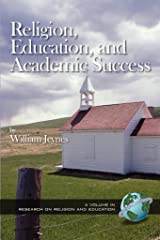 Religion, Education and Academic Success (Research on Religion and Education) Kindle Edition