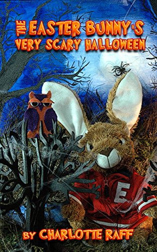 Easter Bunny's Very Scary Halloween (Adventures In Easterville Book 4) (Very Scary Halloween)