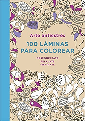 Arte antiestres / Art Anti-Stress: 100 Láminas Para Colorear / 100 Coloring Sheets: Amazon.es: Plaza Y Janes: Libros