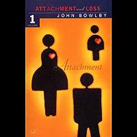 Attachment: Volume One of the Attachment and Loss Trilogy (Attachment & Loss Book 1)