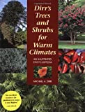 Dirr's Trees and Shrubs for Warm Climates: An Illustrated Encyclopedia
