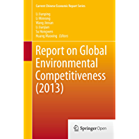 Report on Global Environmental Competitiveness (2013) (Current Chinese Economic Report Series) (English Edition)