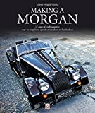 Making a Morgan: 17 days of craftmanship: step-by-step from specification sheet to finished car