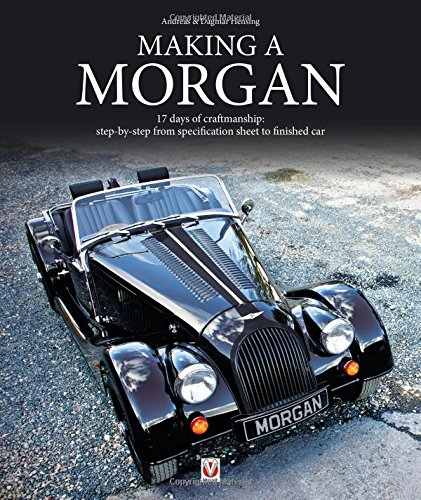 making-a-morgan-17-days-of-craftmanship-step-by-step-from-specification-sheet-to-finished-car