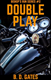 Double Play (Bishop's Run Series Book 2)