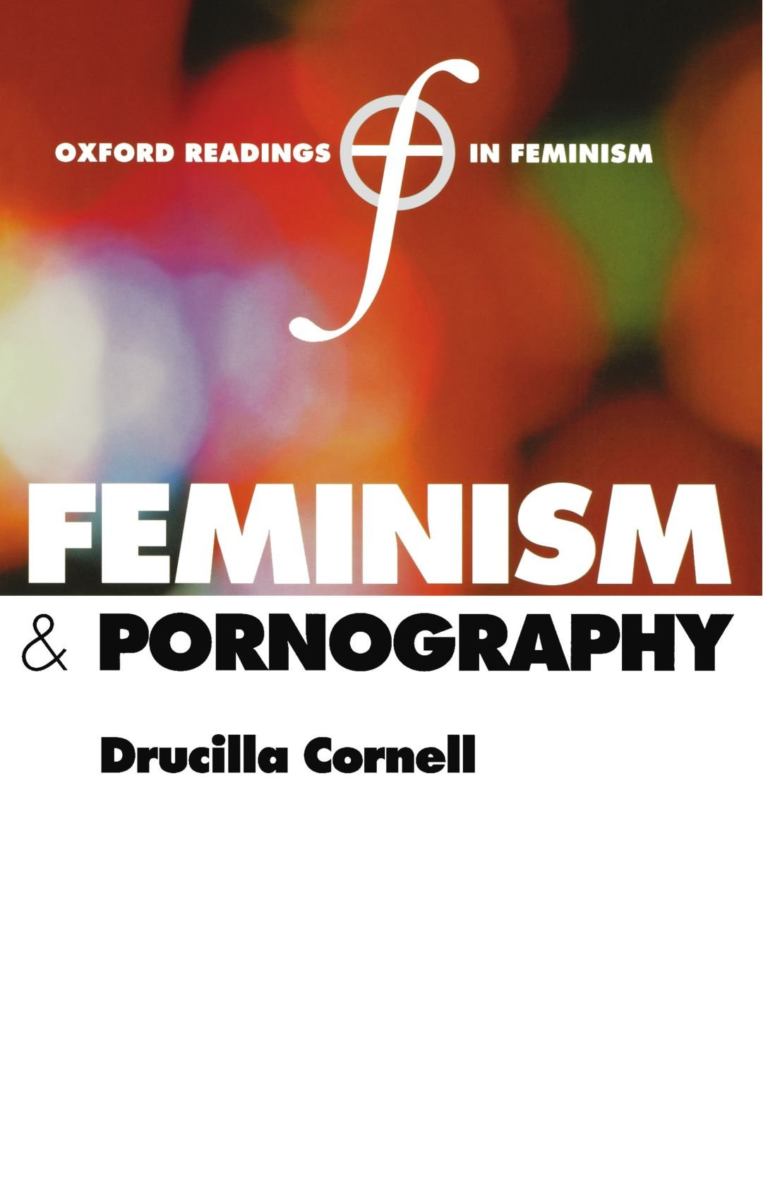 feminism and pornography oxford readings in feminism amazon co feminism and pornography oxford readings in feminism amazon co uk drucill cornell 9780198782506 books