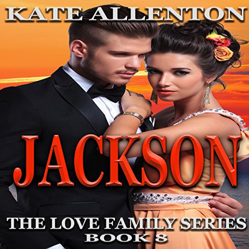 Jackson: The Love Family Series, Book 8