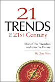Twenty-One Trends for the 21st Century: Out of the Trenches and Into the Future (English Edition)