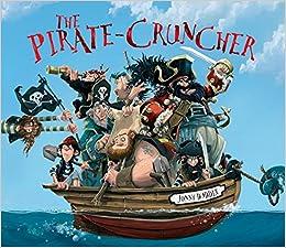 The Pirate Cruncher, by Jonny Duddle