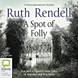 A Spot of Folly: Ten and a Quarter New Tales of Murder and Mayhem