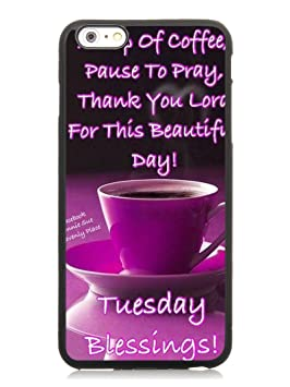 Iphone 6 Plus Case6s Plus Case Tuesday Blessings Quotes Quote