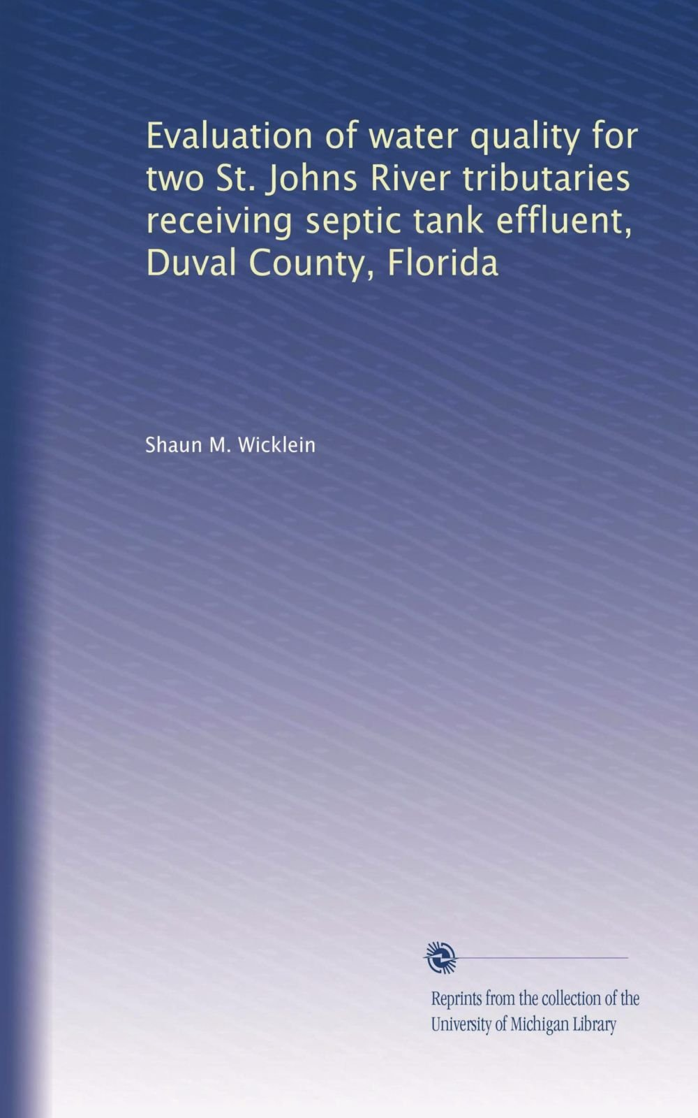 Download Evaluation of water quality for two St. Johns River tributaries receiving septic tank effluent, Duval County, Florida PDF
