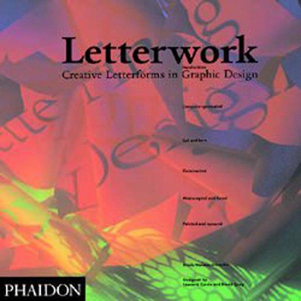 Letterwork. Creative letterforms in graphic. Ediz. illustrata (Inglese) Copertina flessibile – 1 gen 2002 Brody Neuenschwander Phaidon 0714829099 Design