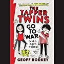 The Tapper Twins Go to War (With Each Other) Audiobook by Geoff Rodkey Narrated by Cassandra Morris, Adam McArthur, Grace Rolek, Sunil Mohatra, Aaron Landon, Elece Green, Ellen Archer, Robert Petkoff