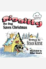 Diggitty the Dog Saves Christmas (The Adventures of Diggitty the Dog) (Volume 3) by Susan Keene (2014-09-22) Paperback