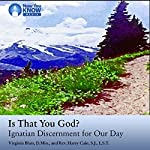 Is That You God?: Ignatian Discernment for Our Day | Virginia Blass DMin,Rev. Harry Cain SJ LST