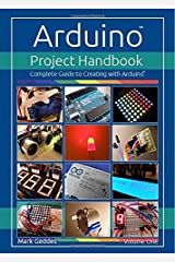 Arduino Project Handbook: Volume one: Complete Guide to Creating with the Arduino Paperback