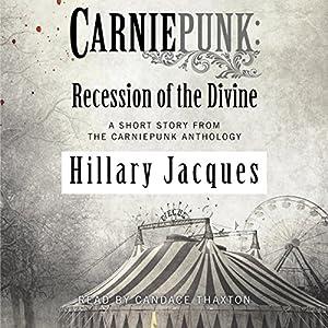 Carniepunk: Recession of the Divine Audiobook