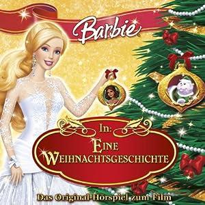 Barbie in: Eine Weihnachtsgeschichte (Das Original-Hörspiel zum Film) Hörspiel