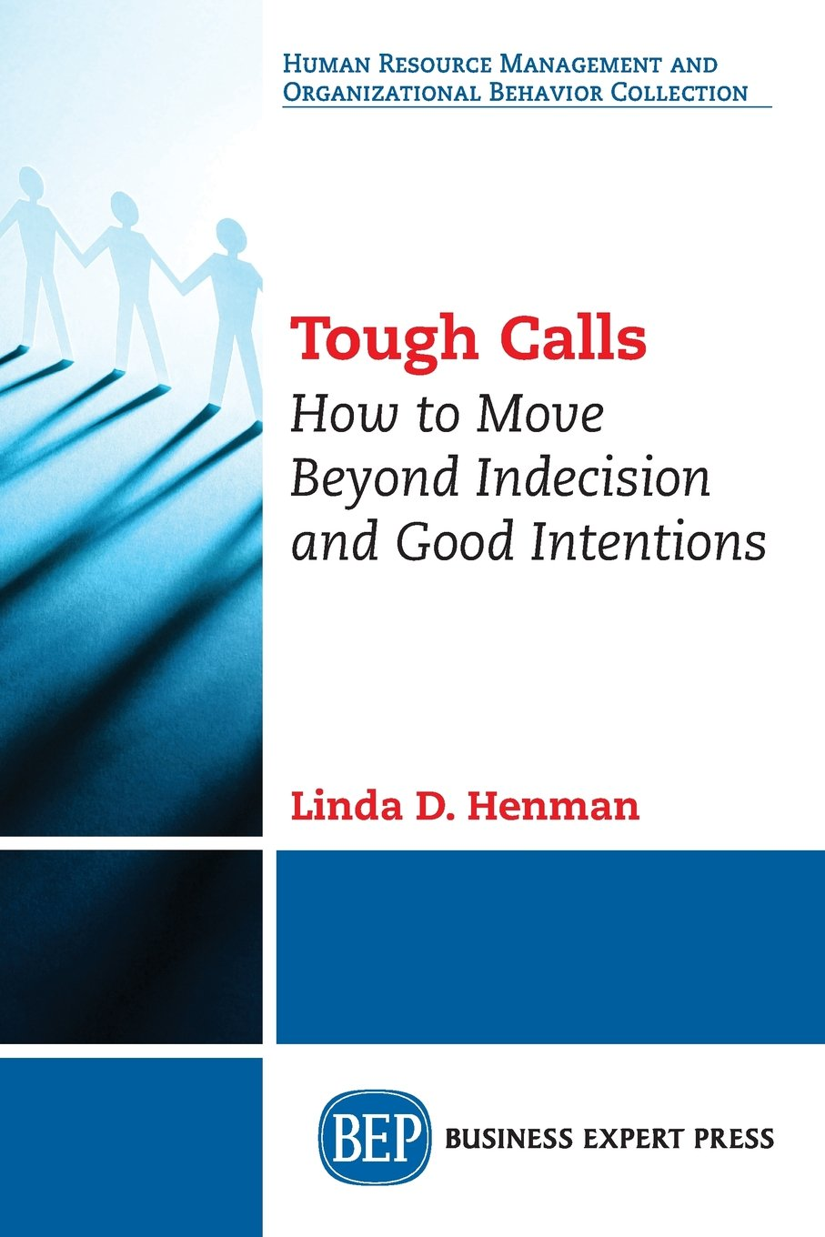 Tough Calls: How to Move Beyond Indecision and Good Intentions PDF