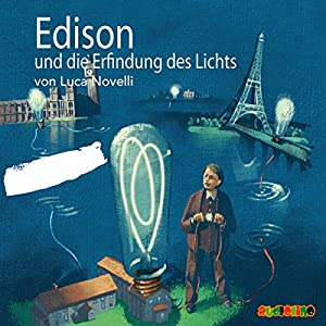 Edison und die Erfindung des Lichts Hörbuch