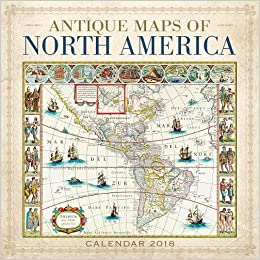 Amazon antique maps of north america wall calendar 2018 art amazon antique maps of north america wall calendar 2018 art calendar 9781786643308 books gumiabroncs Choice Image