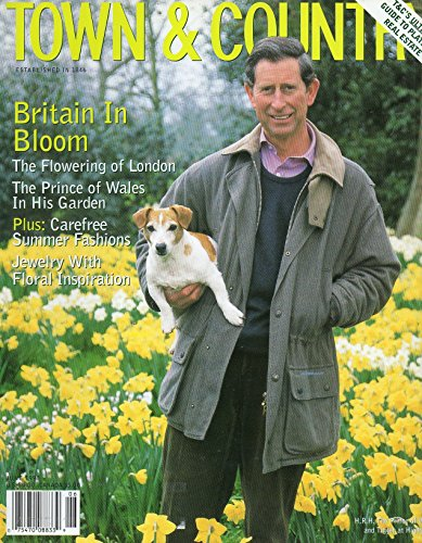 Town & Country June 1998 Magazine BRITAIN IN BLOOM: THE FLOWERING OF LONDON, PRINCE CHARLES OF WALES IN HIS GARDEN