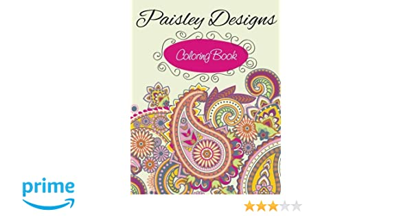 Paisley Designs Coloring Book: Speedy Publishing LLC: 9781633838178 ...