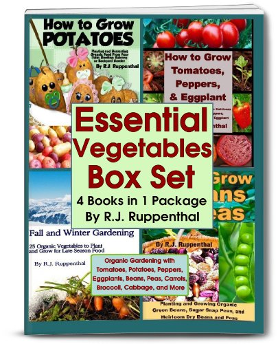 Essential Vegetables Box Set (4 Books in 1 Package): Organic Gardening with Tomatoes, Potatoes, Peppers, Eggplants, Broccoli, Cabbage, and More by [Ruppenthal, R.J.]