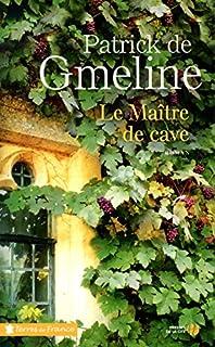 Le maître de cave : chronique romanesque, Gmeline, Patrick de