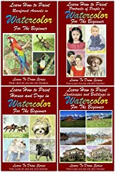 4 Books - Learn How to Paint with Watercolors - Landscapes - Portraits of People - Rain-forest Animals - Horses and Dogs (Learn to Draw Book 23) (English Edition)