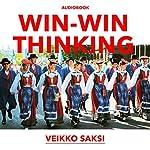 Win-Win Thinking: Using the Win-Win Return of Karelia as a Case Study   Veikko Saksi