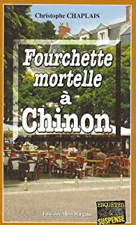 Fourchette mortelle à Chinon par Christophe Chaplais