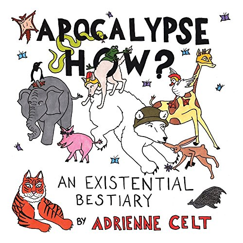 Apocalypse How?: An Existential Bestiary]()