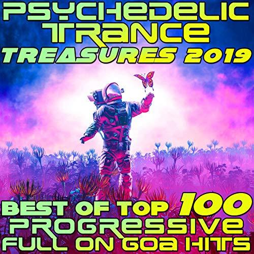 Psychedelic Trance Treasures 2019 - Best of Top 100 Progressive Full On Goa Hits