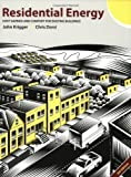 Residential Energy : Cost Savings and Comfort for Existing Buildings, Krigger, John, 1880120127
