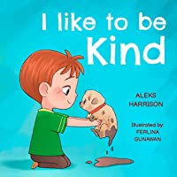 I Like To Be Kind: Children's Book About Kindness for Preschool (Emotions & Feelings Book for Preschool)