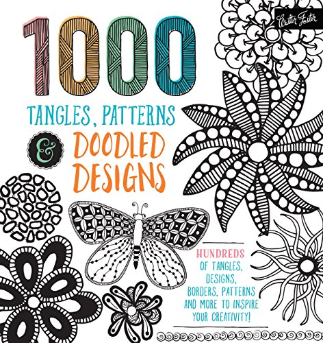 1000 Tangles Patterns amp Doodled Designs: Hundreds of tangles designs borders patterns and more to inspire your creativity