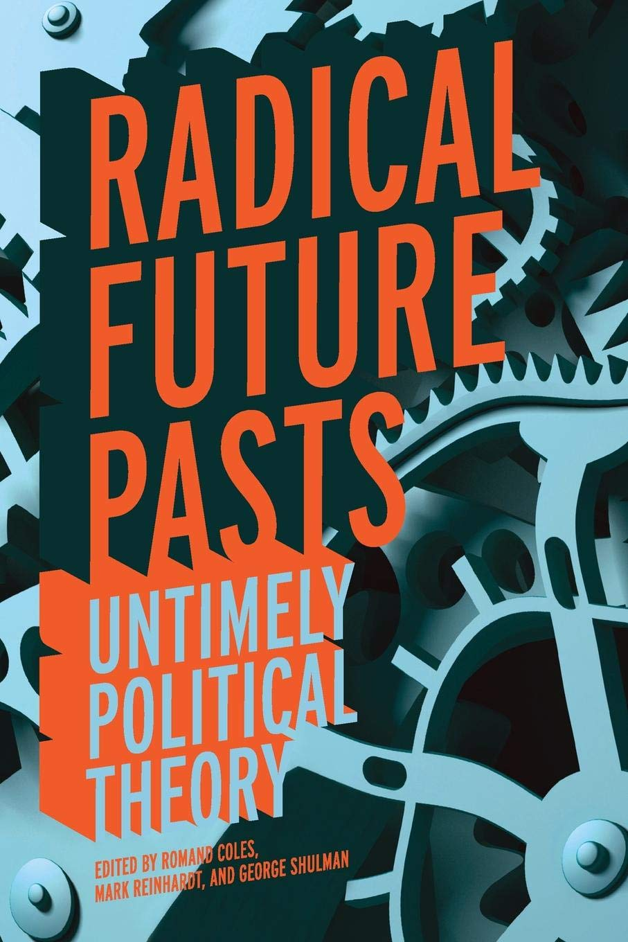 Download Radical Future Pasts: Untimely Political Theory PDF ePub fb2 book