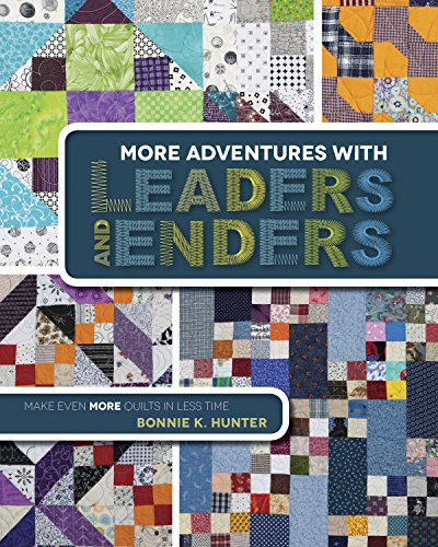 Kansas City Star More Adventures with Leaders and Enders: Make Even More Quilts in Less - 4 Quilt Patch